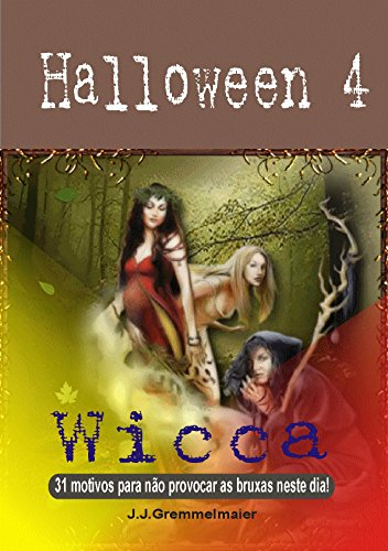 31 motivos para não provocar as bruxas neste dia! (Portuguese Edition) (De Halloween Bruxa)