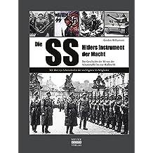 Die SS: Hitlers Instrument der Macht