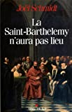 La Saint-Barthélemy n'aura pas lieu
