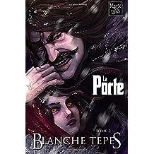 La Porte -2- Blanche Tepes