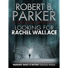 Looking for Rachel Wallace (A Spenser Mystery)