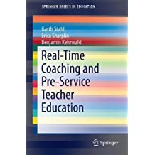 Real-Time Coaching and Pre-Service Teacher Education (SpringerBriefs in Education)