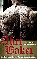 Alice Baker: Mein Leben in der Aryan Brotherhood