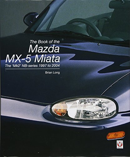 The book of the Mazda MX-5 Miata: The `Mk2' NB-series 1997 to 2004 por Brian Long