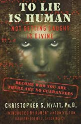 To Lie Is Human: Not Getting Caught Is Divine by Christopher S. Hyatt (1992-01-01)