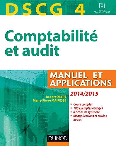 DSCG 4 - Comptabilité et audit - 2014/2015 : Manuel et Applications (DSCG 4 - Comptabilité et audit - DSCG 4)