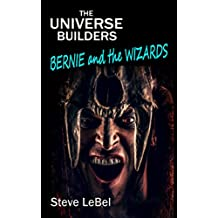 Bernie and the Wizards: young adult fantasy (The Universe Builders Book 3) (English Edition)