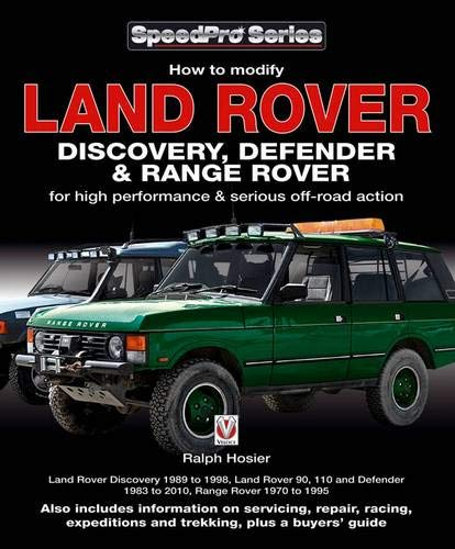Land Rover Discovery, Defender & Range Rover: How to Modify for High Performance & Serious Off-road Action (SpeedPro) -
