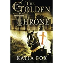 BY Fox, Katia ( Author ) [ THE GOLDEN THRONE ] Oct-2014 [ Paperback ]