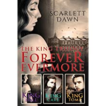 The King Trilogy: Forever Evermore Books 1-3/King Hall/King Cave/King Tomb (English Edition)