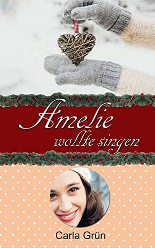 Amelie wollte singen von [Grün, Carla]