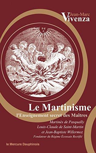 Le Martinisme: L'Enseignement secret des Matres