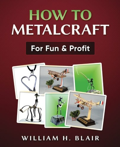 How to Metalcraft for Fun & Profit: b/w edition Metalcraft