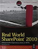 Real World Sharepoint 2010: Indispensable Experiences from 22 MVP's
