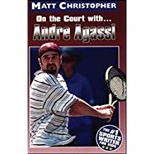 Andre Agassi: On the Court with... (Athlete Biographies)
