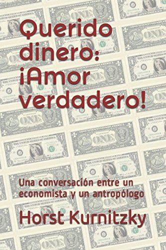 Descargar Libro Querido dinero: ¡Amor verdadero! de Horst Kurnitzky