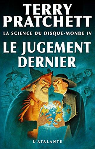 Le Jugement dernier: La Science du Disque-monde, T4