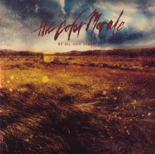 We All Have Demons by The Color Morale (2009-08-31)
