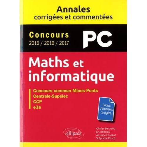 Maths et informatique. PC. Annales corrigées et commentées