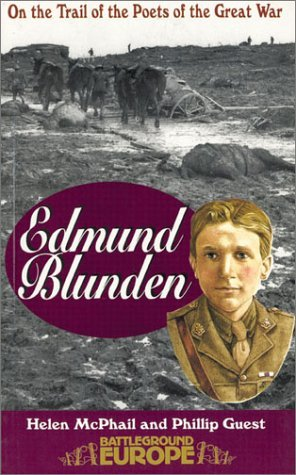On the Trail of the Poets of the Great War: Edmund Blunden (Battleground Europe) by Helen McPhail (1999-08-01)
