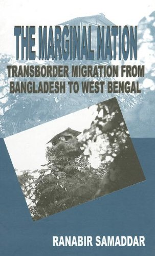 The Marginal Nation: Transborder Migration from Bangladesh to West Bengal