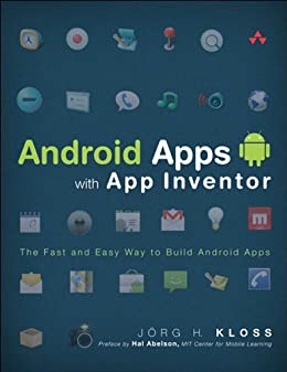 Android Apps with App Inventor: The Fast and Easy Way to Build ...