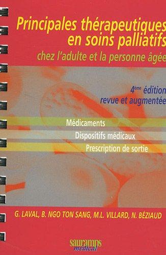 Les principales thérapeutiques en soins palliatifs chez l'adulte et la personne âgée : Médicaments, dispositifs médicaux, prescriptions de sortie par Guillemette Laval