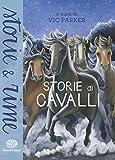 Storie di cavalli. Ediz. illustrata