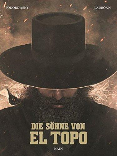 Die Söhne von El Topo: Bd. 1: Kain