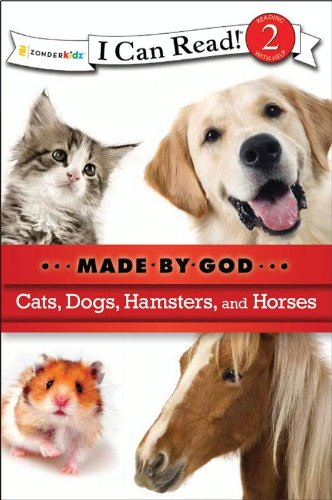 Cats, dogs, hamsters, and horses : made by God.