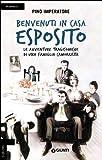 Benvenuti in casa Esposito. Le avventure tragicomiche di una famiglia camorrista