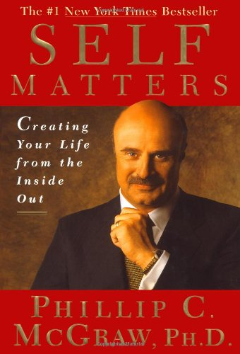 Self Matters: Creating Your Life from the Inside Out por Dr. Phillip McGraw