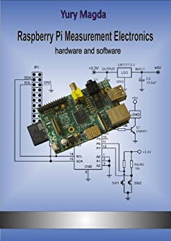 Raspberry Pi Measurement Electronics: hardware and software (English Edition) von [Magda, Yury]