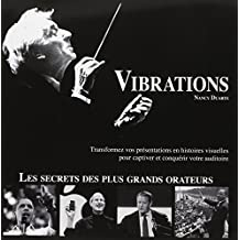 Vibrations : Transformez vos présentations en histoires visuelles pour captiver et convaincre votre auditoire