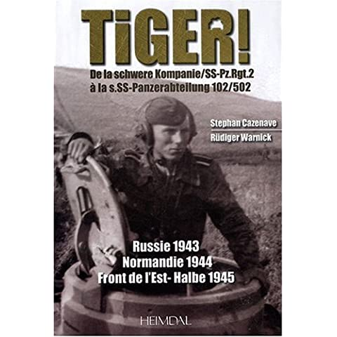 Tiger! the Tiger Tank in the Eastern Front by Stephanie. Warnick Cazenave (1-Sep-2010) Hardcover