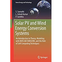 Solar PV and Wind Energy Conversion Systems (Green Energy and Technology)