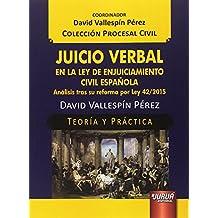 Juicio verbal en la ley de enjuiciamiento civil española. Análisis tras su refor