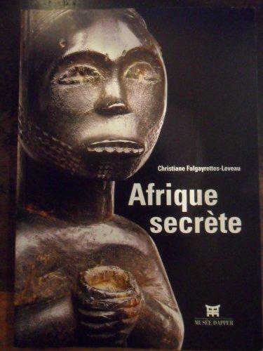 Afrique secrète par Christiane Falgayrettes-Leveau