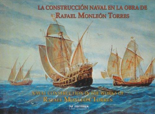 Construccion Naval En La Obra De Rafael Monleon Torres por Fernando Gonzalez De Canales