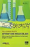Avventure molecolari. Alla scoperta della chimica tra farmaci, droghe e veleni