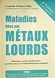 Maladies liées aux Métaux Lourds : Plombages, vaccins, médicaments quand le mercure et l'aluminium pètent un plomb !