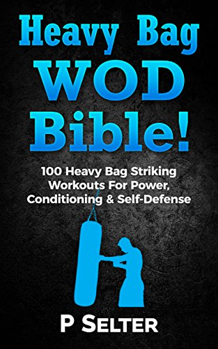 heavy-bag-wod-bible-100-heavy-bag-striking-workouts-for-power-conditioning-self-defense-english-edit