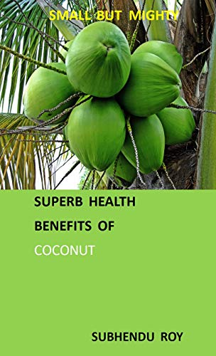 SMALL  BUT  MIGHTY   SUPERB  HEALTH  BENEFITS  OF COCONUT book cover