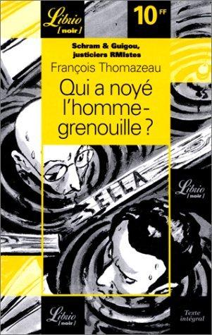 Schram & Guigou, RMIstes justiciers : Qui a noyé l'homme-grenouille ?