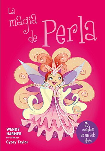 La magia de Perla (Perla 14-16) por Wendy Harmer