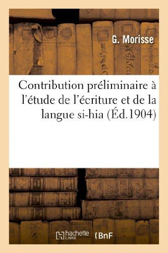 Contribution préliminaire à l'étude de l'écriture et de la langue si-hia