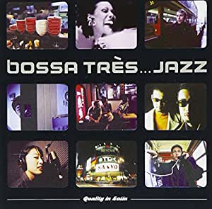 Bossa Tres...Jazz, When Japan Meets Europe