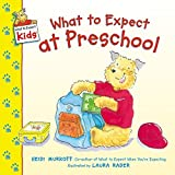 What to Expect at Preschool (What to Expect Kids) by Heidi Murkoff (2003-07-05)