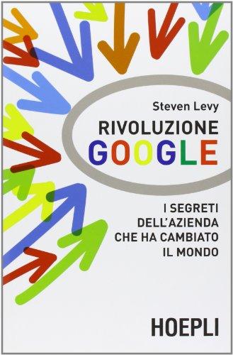 rivoluzione-google-i-segreti-dellazienda-che-ha-cambiato-il-mondo