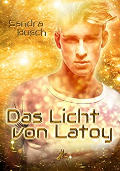 Das Licht von Latoy von [Busch, Sandra]